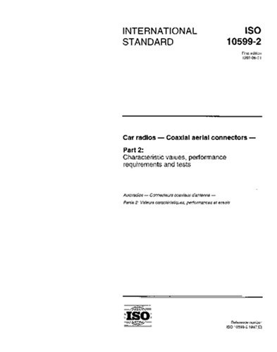 ISO 10599-2:1997, Car radios - Coaxial aerial connectors - Part 2: Characteristic values, performance requirements and -