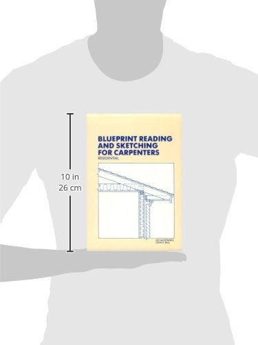 Blueprint reading and sketching for carpenters residential with blueprint reading and sketching for carpenters residential with plans leo mcdonnell john e ball 9780827313545 amazon books malvernweather Image collections
