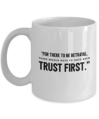 Science Fiction Movie Coffee Mug - For There To Be Betrayal There Would Have To - Quotes Adventure Film Series Actor Actress Novel Fan Fandom 11 Oz -