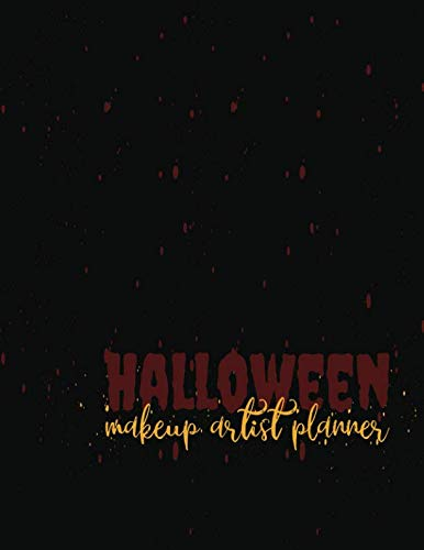 Halloween Makeup For Teens (Halloween Makeup Artist Planner: Recording Notebook for Face Paint, Sugar Skulls and Extreme Makeup Designs (Face Charts for Makeup)