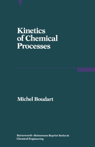 Kinetics of Chemical Processes: Butterworth-Heinemann Series in Chemical Engineering