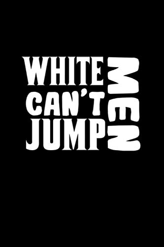 White men can't jump: Notebook | Journal | Diary | 110 Lined pages