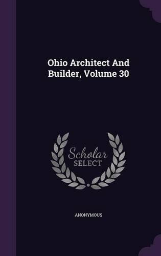 Read Online Ohio Architect and Builder, Volume 30 ebook