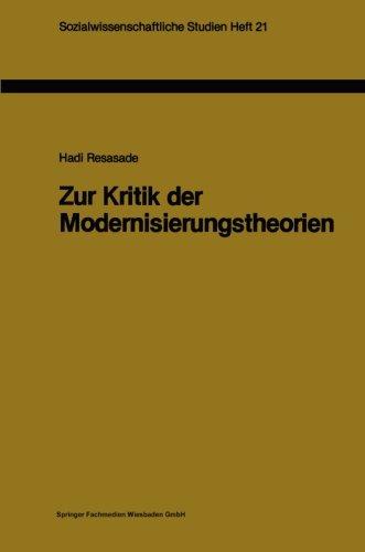 Zur Kritik der Modernisierungstheorien: Ein Versuch zur Beleuchtung ihres methodologischen Basissyndroms (Sozialwissensc