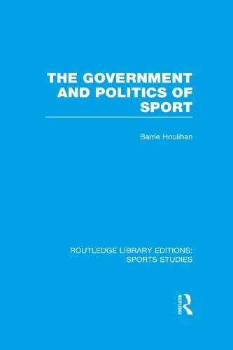 The Government and Politics of Sport (RLE Sports Studies) (Routledge Library Editions Sports Studies) Pdf