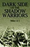 Dark Side of the Shadow Warriors, Mike 4-1, 1432777394