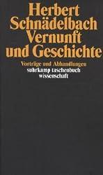 Vernunft und Geschichte: Vorträge und Abhandlungen (suhrkamp taschenbuch wissenschaft)
