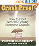 Crash Proof: How To Profit From the C...