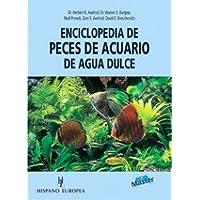 Enciclopedia de peces de acuario de agua dulce/ The Aquarium Fishes of the World (