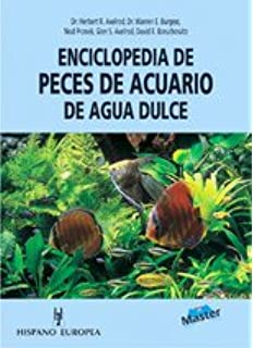 Enciclopedia de peces de acuario de agua dulce/ The Aquarium Fishes of the World (