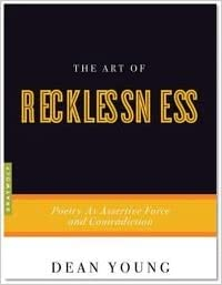 The Art of Recklessness Publisher: Graywolf Press