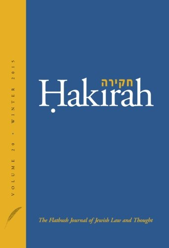Hakirah: The Flatbush Journal of Jewish Law and Thought (Volume 20)