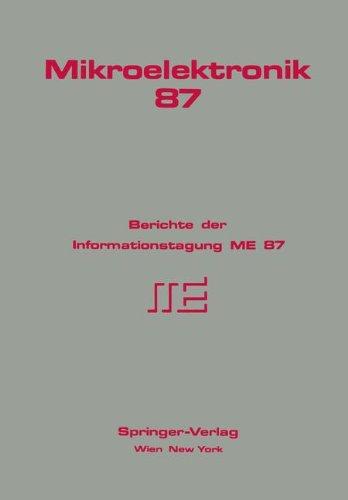 Mikroelektronik 87: Berichte der Informationstagung ME 87 (German Edition)