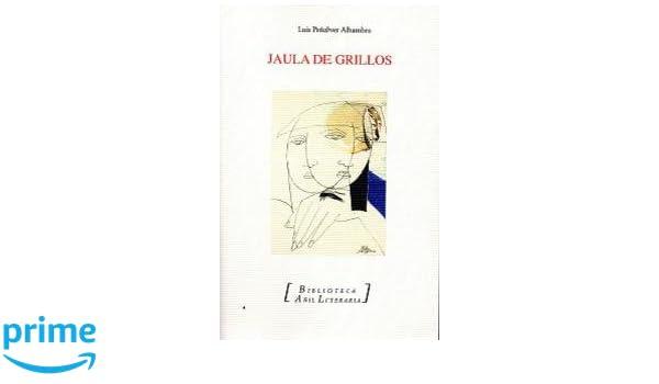Jaula de grillos: Amazon.es: Luis Peñalver Alhambra: Libros