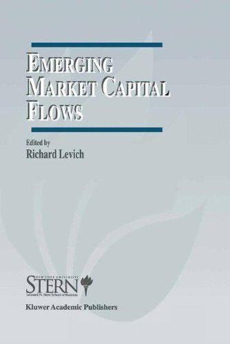 Download Emerging Market Capital Flows: Proceedings of a Conference held at the Stern School of Business, New York University on May 23-24, 1996 (The New York University … on Financial Markets and Institutions) Pdf