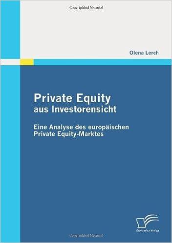 Book Private Equity aus Investorensicht: Eine Analyse des europäischen Private Equity-Marktes
