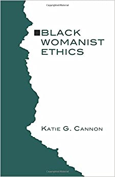 Black Womanist Ethics