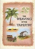 img - for The Weaving of the Tapestry book / textbook / text book
