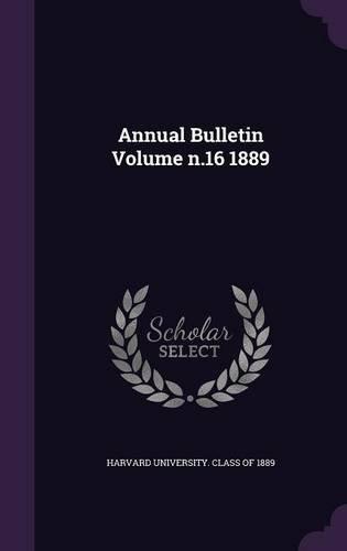 Read Online Annual Bulletin Volume N.16 1889 pdf
