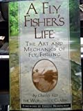 A Fly Fisher's Life: The Art and Mechanics of Fly Fishing by Charles C. Ritz (1999-06-04)