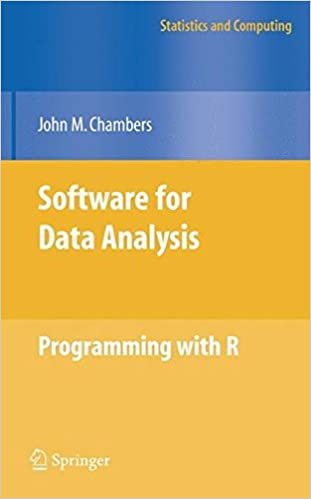 Software For Data Analysis: Programming With R (Statistics And Computing)  1st Ed. 2008. Corr. 2nd Printing 2009 Edition