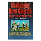 Challenging Newt Gingrich Chapter by Chapter, Alfred F. Andersen, 0931803055