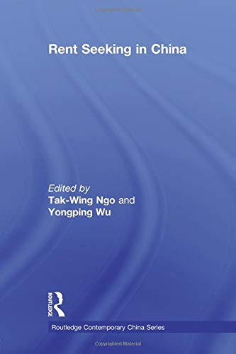 Rent Seeking in China (Routledge Contemporary China Series)