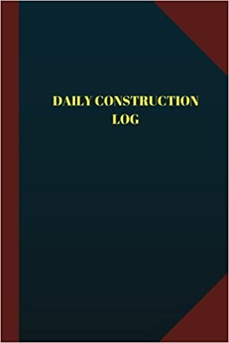 daily construction log logbook journal 124 pages 6 x 9
