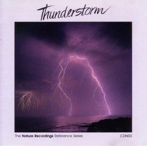 Thunderstorm - Nature Recordings Presents Vol 3 -
