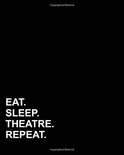 Download Eat Sleep Theatre Repeat: Blank Sheet Music - 12 Staves, Blank Staff Paper/  Music Sheet Notes/ Music Sheet Paper / Music Sketchbook (Volume 41) ebook