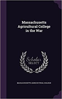 Massachusetts Agricultural College in the War