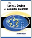 Logic and Design of Computer Programs 1st Edition