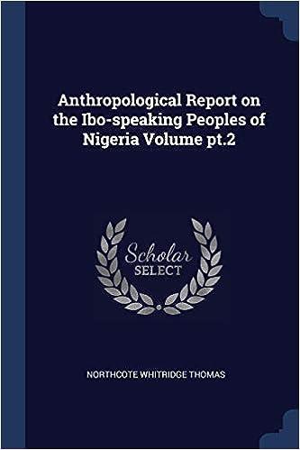 Anthropological Report On The Ibo Speaking Peoples Of Nigeria Volume Pt 2 Thomas Northcote Whitridge 9781376892031 Amazon Com Books