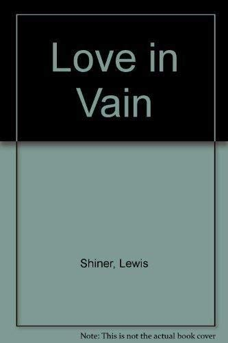 Love in Vain Lewis Shiner