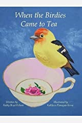 When the Birdies Came to Tea Hardcover