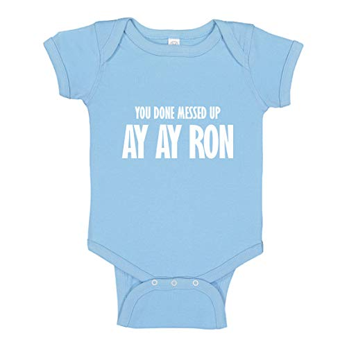 Indica Plateau Baby Romper You Done Messed up Ay Ay Ron Light Blue for 6 Months Infant Bodysuit