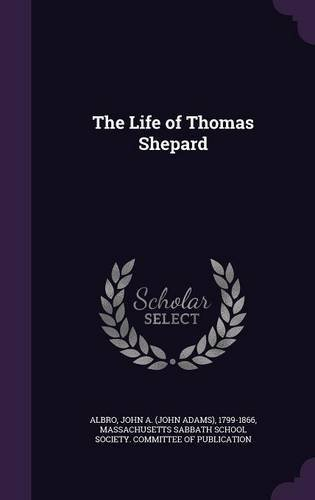 Read Online The Life of Thomas Shepard PDF