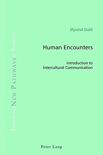 Human Encounters: Introduction to Intercultural Communication (Interdisciplinary Communication Studies)