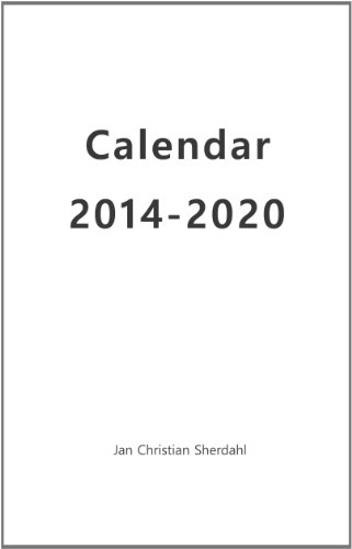 Calendar For 2014-2020 Amazon.com: Calendar 2014 2020 eBook: Jan Christian Sherdahl
