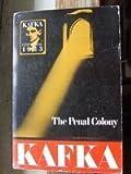 Penal Colony, Franz Kafka, 0805204180