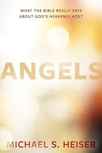 Angels: What the Bible Really Says About God's Heavenly Host (The Best Words With Friends Cheat)