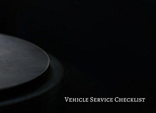 Vehicle Service Checklist: Vehicle Maintenance Log