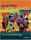 Multiple Intelligences in the Classroom 3th (third) edition