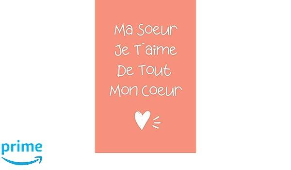 Ma Soeur Je Taime De Tout Mon Coeur Carnet De Note Idée