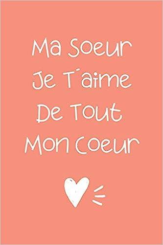 Ma Soeur Je Tžaime De Tout Mon Coeur Carnet De Note Idée