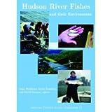 Hudson River Fishes and Their Environment, John R. Waldman and Karin E. Limburg, 1888569824