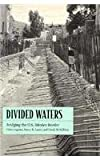 Divided Waters : Bridging the U. S.-Mexico Border, Ingram, Helen and Laney, Nancy K., 0816515646