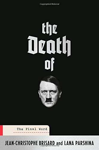 The Death of Hitler: The Final Word