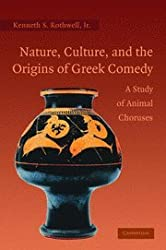 Nature, Culture, and the Origins of Greek Comedy: A Study of Animal Choruses