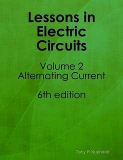 Lessons in Electric Circuits Vol 2 - Alternating Current